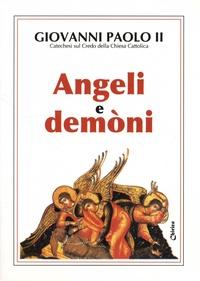 Jean-Paul II - Angeli e demoni - Catechesi sul Credo della Chiesa Cattolica.