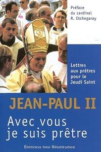 Jean-Paul II - AVEC VOUS, JE SUIS PRÊTRE.