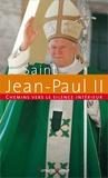 Jean-Paul II - Chemins vers le silence intérieur avec Jean-Paul II.