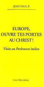 Europe, ouvre tes portes au Christ! Visite au Parlement italien.pdf