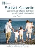 Jean-Paul II - Familiaris Consortio - Les taches de la famille chrétienne dans le monde d'aujourd'hui.