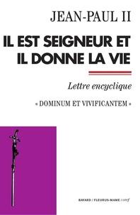 Jean-Paul II - Il est Seigneur et il donne la vie - Dominum et vivificantem - Lettre encyclique.