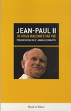 Jean-Paul II - Je vous raconte ma vie.