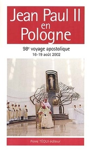 Jean Paul II en Pologne. 16-19 août 2002, 98ème voyage apostolique.pdf