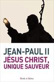 """Jean-Paul II - Jésus Christ, unique sauveur - Celui """"qui est Seigneur et qui donne la vie""""."""