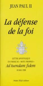 Deedr.fr LA DEFENSE DE LA FOI. Lettre apostolique en forme de
