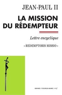 Jean-Paul II - La mission du Rédempteur - Redemptoris missio - Lettre encyclique.