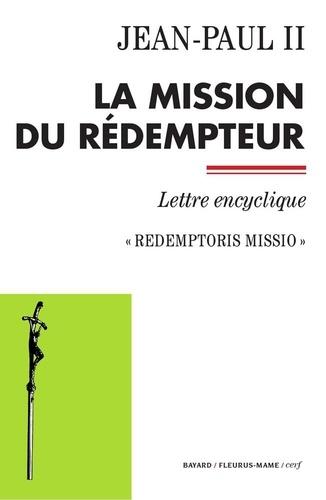 La mission du Rédempteur. Redemptoris missio - Lettre encyclique