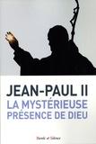 Jean-Paul II - La mystérieuse présence de Dieu - Trois fois Saint.