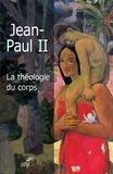 Jean-Paul II et  Jean paul ii - La théologie du corps - L'amour humain dans le plan divin.