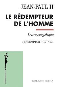 Jean-Paul II - Le rédempteur de l'homme - Redemptor hominis - Lettre encyclique.