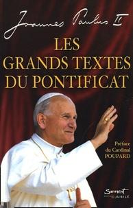 Jean-Paul II - Les grands textes du pontificat.