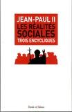 Jean-Paul II - Les réalités sociales - Trois encycliques : Laborem Exercens (14 septembre 1981) ; Sollicitudo Rei Socialis (30 décembre 1987) ; Centesimus Annus (1er mai 1991).