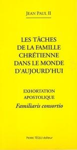 Les tâches de la famille chrétienne dans le monde daujourdhui - Exhortation apostolique Familiaris consortio.pdf