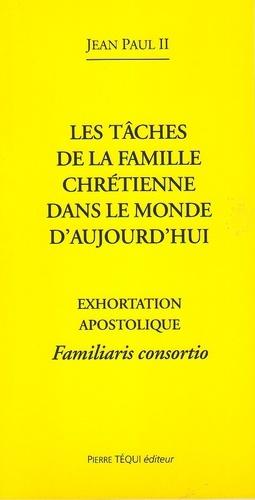 Jean-Paul II - Les tâches de la famille chrétienne dans le monde d'aujourd'hui - Exhortation apostolique Familiaris consortio.