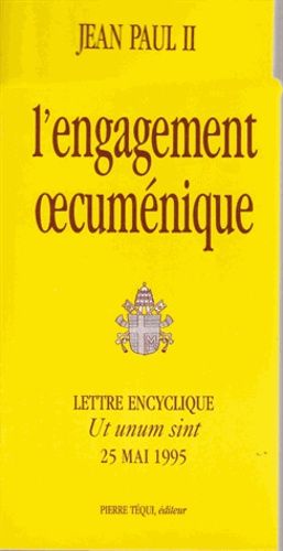 """Jean-Paul II - Lettre encyclique """"Ut unum sint"""" du Saint-Père Jean-Paul II sur l'engagement oecuménique."""