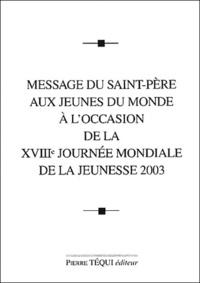 Deedr.fr Message du Saint-Père aux jeunes du monde à l'occasion de la XVIIIe journée mondiale de la jeunesse 2003 Image