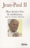 Jean-Paul II et Krzysztof Dybciak - Mon dernier livre de méditations pour le troisième millénaire.