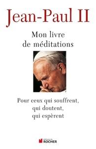 Galabria.be Mon livre de méditations - Pour ceux qui souffrent, qui espèrent, qui doutent Image