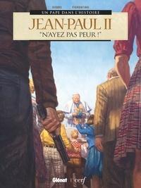 """Bernard Lecomte - Jean-Paul II - """"N'ayez pas peur !""""."""