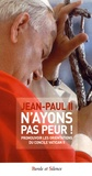 Jean-Paul II - N'ayons pas peur ! - Promouvoir les orientations du concile Vatican II.