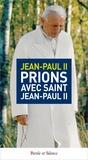 Jean-Paul II - Prions avec saint Jean Paul II.