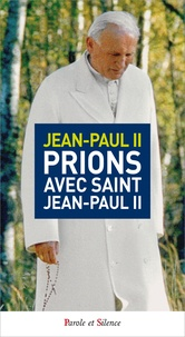 Jean-Paul II - Prions avec saint Jean Paul II.