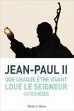 Jean-Paul II - Que chaque être vivant loue le Seigneur - Catéchèses du 9 janvier au 12 décembre 2002.
