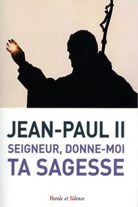 Seigneur, donne-moi ta sagesse- Catéchèses du 14 janvier 2014 au 15 décembre 2014 -  Jean-Paul II |