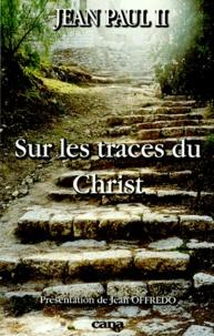 Jean-Paul II et Jean Offredo - Sur les traces du Christ - [lettre... sur le pèlerinage aux lieux qui sont liés à l'histoire du salut, 29 juin 1999.