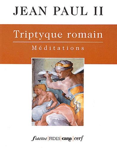 Jean-Paul II - Triptyque romain - Méditations.