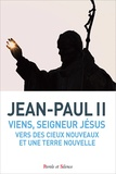 Jean-Paul II - Viens, Seigneur Jésus - Vers des cieux nouveaux et une terre nouvelle : Catéchèses du 31 janvier au 12 décembre 2001.