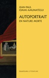 Jean-Paul Iommi-Amunategui - Autoportrait en nature morte.