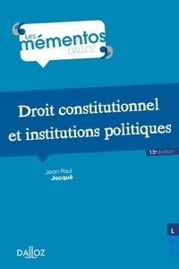 Jean paul Jacque - Droit constitutionnel et institutions politiques - 13e ed..