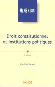 Jean-Paul Jacqué - Droit constitutionnel et institutions politiques - Edition 2006.