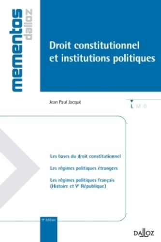 Droit constitutionnel et institutions politiques 9e édition