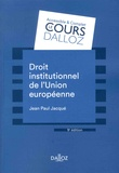 Jean-Paul Jacqué - Droit institutionnel de l'Union européenne.
