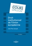 Jean paul Jacque - Droit institutionnel de l'Union européenne.