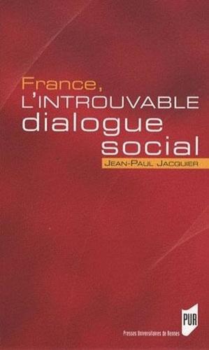 Jean-Paul Jacquier - France, l'introuvable dialogue social.