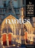 Jean-Paul James - Nantes - La grâce d'une cathédrale.