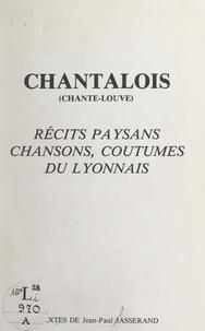 Jean-Paul Jasserand et Jacques de Place - Chantalois (chante-louve) - Récits paysans, chansons, coutumes du Lyonnais.