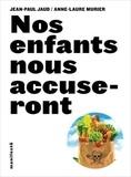 Jean-Paul Jaud et Anne-Laure Murier - Nos enfants nous accuseront.