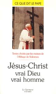 Jean-Paul - Jésus-Christ - Vrai Dieu, vrai homme.