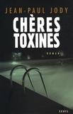 Jean-Paul Jody - Chères toxines.