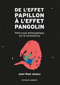 Jean-Paul Jouary - De l'effet papillon à l'effet pangolin - Petit essai philosophique sur le coronavirus.