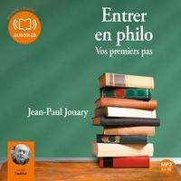Jean-Paul Jouary - Entrer en philo - Vos premiers pas.