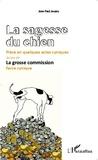 Jean-Paul Jouary - La sagesse du chien - Suivie de La grosse commission.