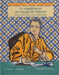 Jean-Paul Jouary et Louise Heugel - Le supplément au voyage de Diderot - Pour une découverte de sa philosophie.