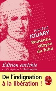 Jean-Paul Jouary - Rousseau, citoyen du futur.