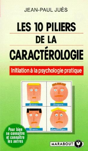 Jean-Paul Juès - Les 10 piliers de la caractérologie.